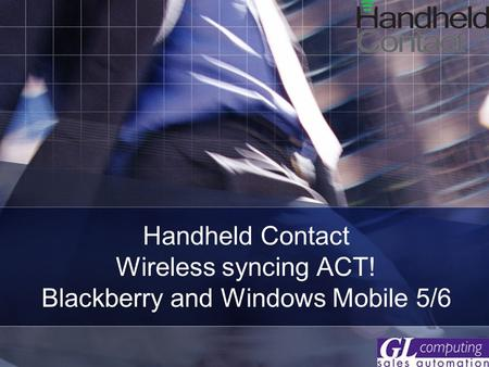 Handheld Contact Wireless syncing ACT! Blackberry and Windows Mobile 5/6.