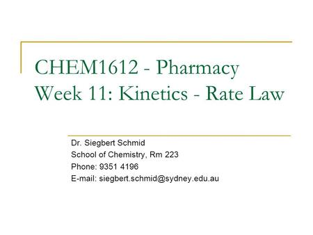 CHEM Pharmacy Week 11: Kinetics - Rate Law