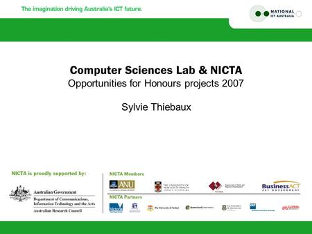 Computer Sciences Lab & NICTA Opportunities for Honours projects 2007 Sylvie Thiebaux.