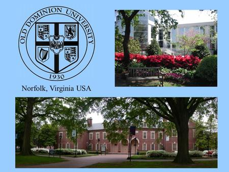 Norfolk, Virginia USA. DEPARTMENT OF COMPUTER SCIENCE  22 FACULTY MEMBERS 8 Professors (1 Eminent Scholar, 2 Endowed Chairs) 6 Associate.