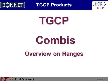 Y.LUBRINA 26/11/10 Food Equipment TGCP Combis Combis Overview on Ranges TGCP Products.