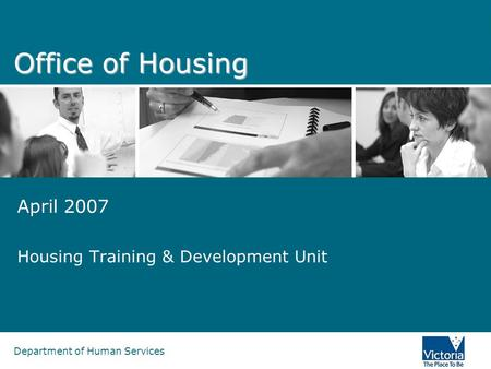 Department of Human Services Office of Housing April 2007 Housing Training & Development Unit.
