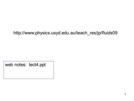 Http://www.physics.usyd.edu.au/teach_res/jp/fluids09 web notes: lect4.ppt.