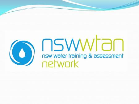 Purpose of the Network To increase the capacity of the water industry to provide high quality training and assessment for its workforce How? By increasing.