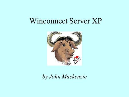 Winconnect Server XP by John Mackenzie. What is Winconnect Server XP WinConnect Server XP is software for installation onto Windows XP Pro, which transforms.