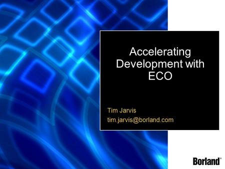 Accelerating Development with ECO Tim Jarvis