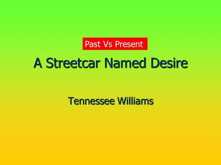 an analysis of the use of colors and lighting in a streetcar named desire by tennessee williams A streetcar named desire  pen name: tennessee williams date of birth: march 26, 1911  that rattle-trap streetcar named desire the desire streetcar line .