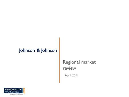 Johnson & Johnson Regional market review April 2011.
