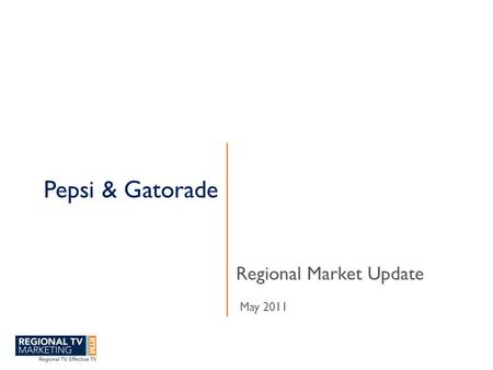 Pepsi & Gatorade Regional Market Update May 2011.