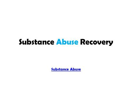 Substance Abuse.