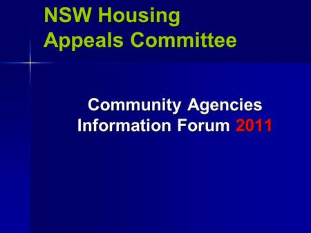 NSW Housing Appeals Committee Community Agencies Information Forum 2011.