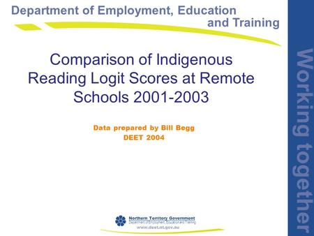 Department of Employment, Education and Training Working together Northern Territory Government Department of Employment, Education and Training www.deet.nt.gov.au.