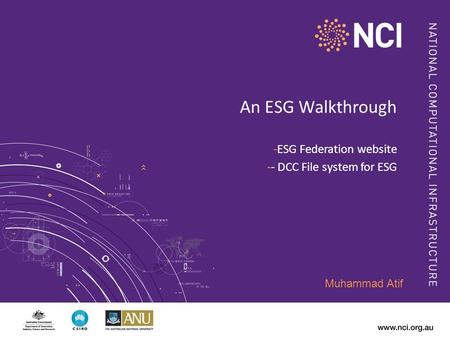 An ESG Walkthrough -ESG Federation website -- DCC File system for ESG Muhammad Atif.