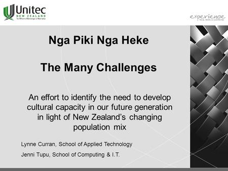 Nga Piki Nga Heke The Many Challenges An effort to identify the need to develop cultural capacity in our future generation in light of New Zealand's changing.