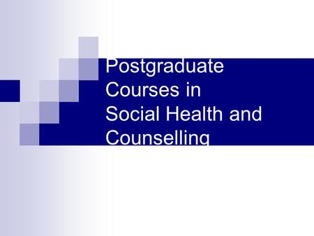 Postgraduate Courses in Social Health and Counselling.