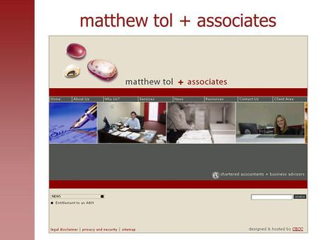 Matthew tol + associates. Our Organisation New age accounting firm Our services business services, including accounting etc. taxation superannuation strategic.