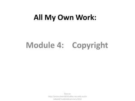 Module 4: Copyright All My Own Work: