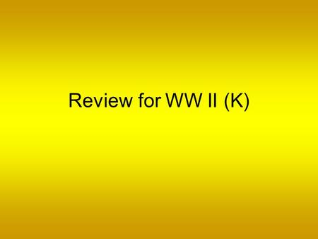 Review for WW II (K). Home front Years of WW 2 (US involvement) Rationing Economic mobilization Office of Price Administration Japanese internment Korematsu.