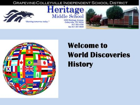 Welcome to World Discoveries History. I'm team teaching with Sherry David, Colleyville Middle School World Discoveries teacher. We have been planning.
