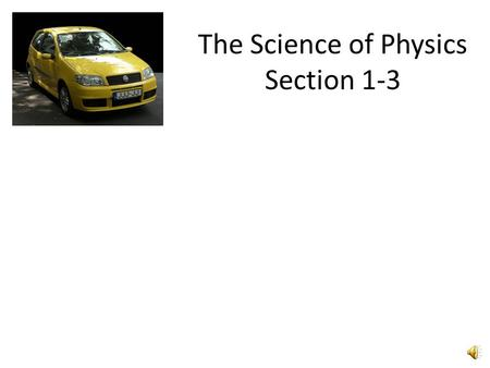 The Science of Physics Section 1-3 Organization of Data Tables Graphs.