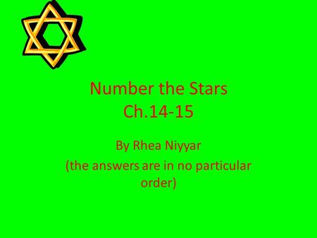 Number the Stars Ch.14-15 By Rhea Niyyar (the answers are in no particular order)