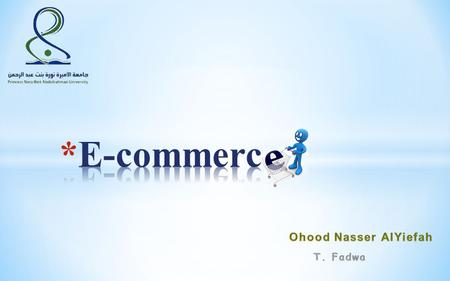  What is E-commerce ?  Advantages and disadvantages of E-commerce.  Why do people shop online ?  Examples of shopping websites.