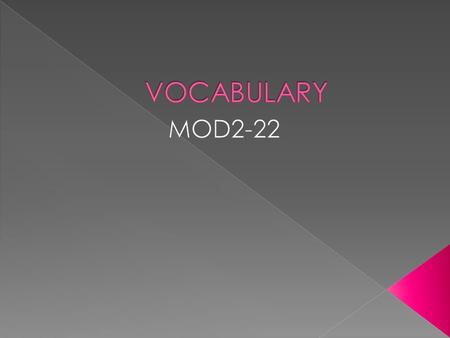 VOCABULARY MOD2-22.