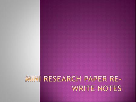 Any student who is not satisfied with his/her grade may re-write and re-submit the mini research summative paper. The higher grade will count as the final.