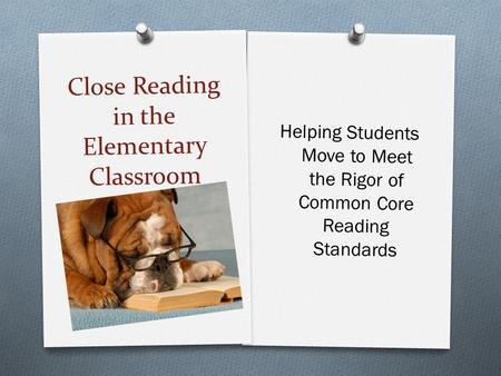 Close Reading in the Elementary Classroom Helping Students Move to Meet the Rigor of Common Core Reading Standards.