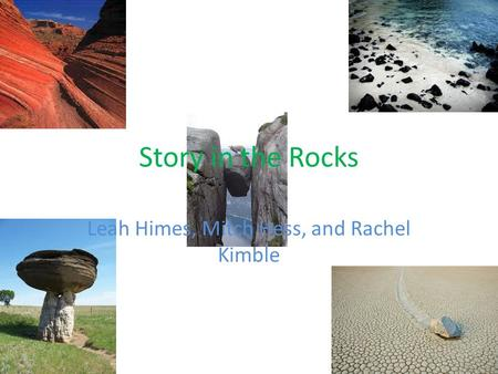 Story in the Rocks Leah Himes, Mitch Hess, and Rachel Kimble.