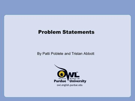 Problem Statements By Patti Poblete and Tristan Abbott.