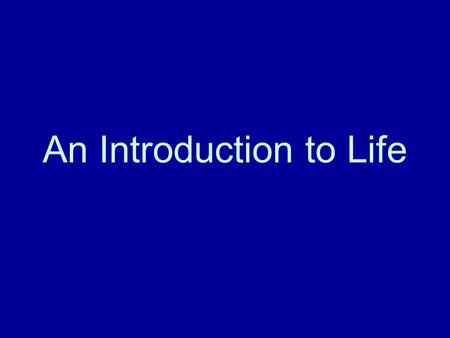 An Introduction to Life