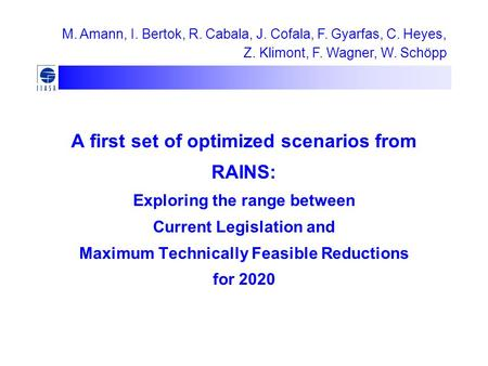 A first set of optimized scenarios from RAINS: Exploring the range between Current Legislation and Maximum Technically Feasible Reductions for 2020 M.
