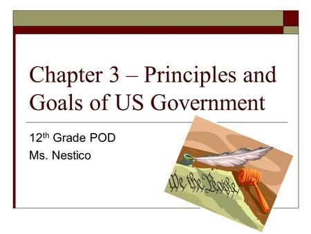 Chapter 3 – Principles and Goals of US Government