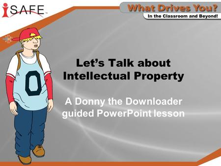 Let's Talk about Intellectual Property A Donny the Downloader guided PowerPoint lesson.