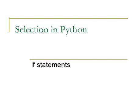 Selection in Python If statements.