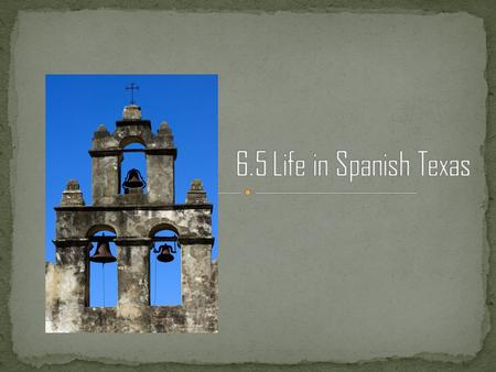 The Spanish wanted Texas Indians to live in the missions and learn the Spanish way of life. In the missions, life followed a daily pattern of worship.