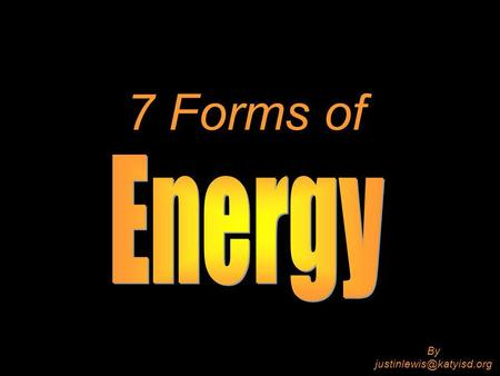 Move It, Move It!!!! Forms of Energy. Mechanical Energy Energy of ...