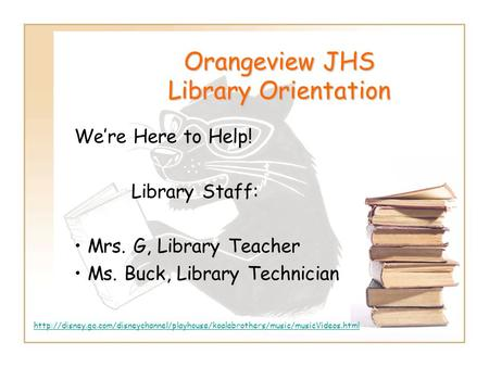 Orangeview JHS Library Orientation We're Here to Help! Library Staff: Mrs. G, Library Teacher Ms. Buck, Library Technician