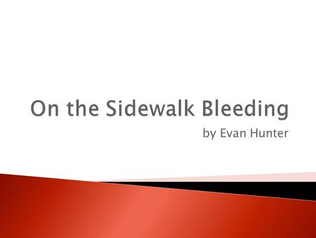On the Sidewalk Bleeding