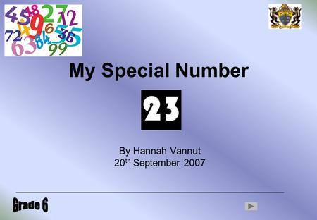 My Special Number By Hannah Vannut 20 th September 2007.