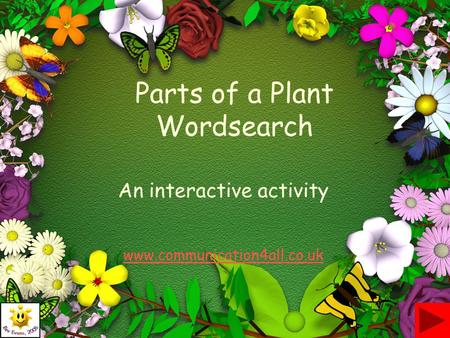 Parts of a Plant Wordsearch An interactive activity www.communication4all.co.uk.