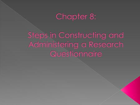  1. Defining research objectives  2. Selecting a sample  3. Designing the questionnaire format  4. Pretesting the questionnaire  5. Pre-contacting.