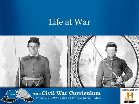 Life at War. The Average Soldier The Average Soldier They were old and young, but mostly young…