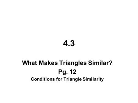 What Makes Triangles Similar? Conditions for Triangle Similarity