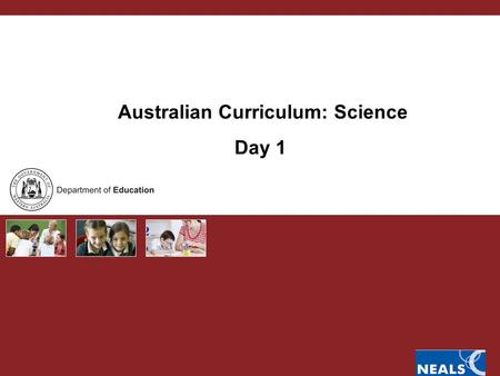 Australian Curriculum: Science Day 1. Australian Curriculum PURPOSE OF MODULES Develop capacity to lead change and support schools and network of schools.