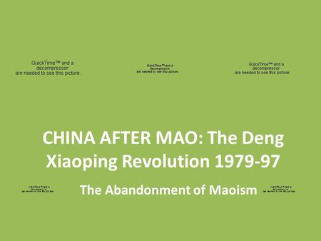 CHINA AFTER MAO: The Deng Xiaoping Revolution
