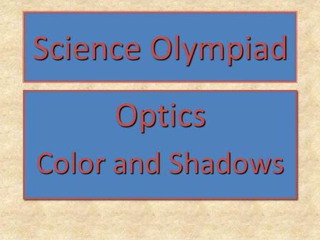 Science Olympiad Optics Color and Shadows.