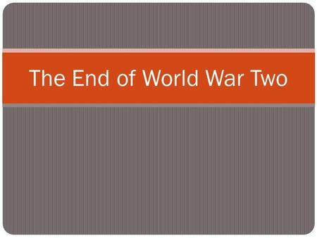 The End of World War Two. D-Day and the Normandy Invasion.