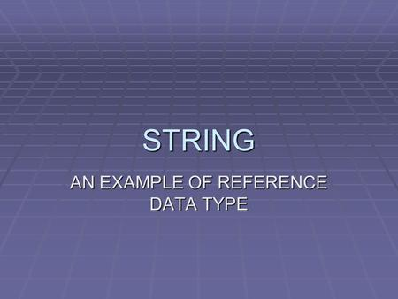 STRING AN EXAMPLE OF REFERENCE DATA TYPE. 2 Primitive Data Types  The eight Java primitive data types are:  byte  short  int  long  float  double.